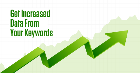 Increased Data From Your Keywords